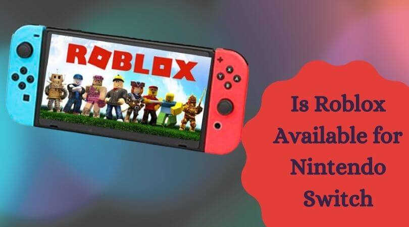 Is Roblox Available for Nintendo Switch